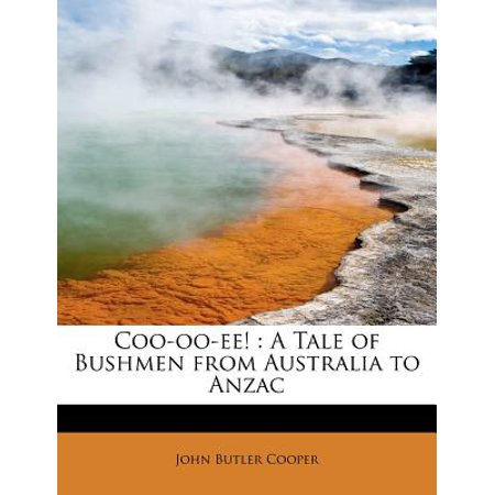 Coo-Oo-Ee! : A Tale of Bushmen from Australia to