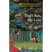 Don't Run, My Love (Paperback)