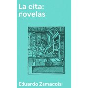 La cita: novelas - eBook