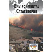 Current Controversies: Environmental Catastrophe (Hardcover)
