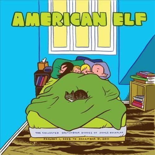 American Elf 4: The Collected Sketchbook Diaries of James Kochalka: January 1, 2008 to December 31, 2011