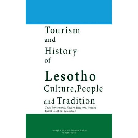 Tourism And History Of Lesotho  Culture  People And Tradition  Tour  Investments  Nature Discovery  International Vacation  Relaxation
