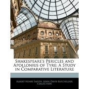 Shakespeare's Pericles and Apollonius of Tyre : A Study in Comparative Literature