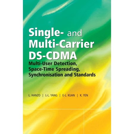 Single- And Multi-Carrier Ds-Cdma : Multi-User Detection, Space-Time Spreading, Synchronisation, Networking and Standards