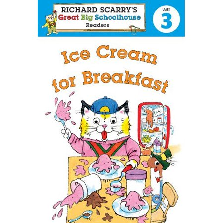 Ice Cream for Breakfast (Richard Scarry's Great Big Schoolhouse Readers, Level (Ice Level)