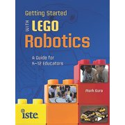 Getting Started with Lego Robotics : A Guide for K-12 Educators