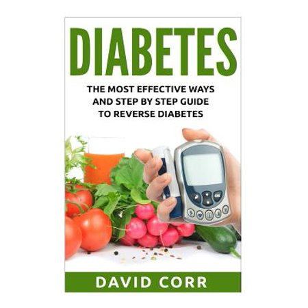Diabetes : The Most Effective Ways and Step by Step Guide to Reverse Diabetes: (Diabetes, Diabetes Diet, Diabetes Free, Diabetes Cure, Reversing (Best Way To Cure Jaundice)