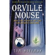 Orville Wellington Mouse: Orville Mouse and the Puzzle of the Sagacious Sapling (Paperback)