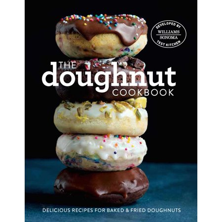 The Doughnut Cookbook : Easy Recipes for Baked and Fried (Best Deep Fried Turkey Recipe)