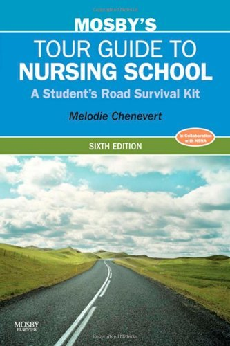 Mosbys Tour Guide to Nursing School - E-Book: A Students Road Survival Kit