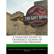 A Traveler's Guide to Universal's Islands of Adventure Orlando