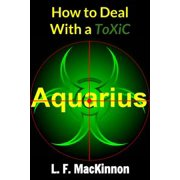 How To Deal With A Toxic Aquarius - eBook