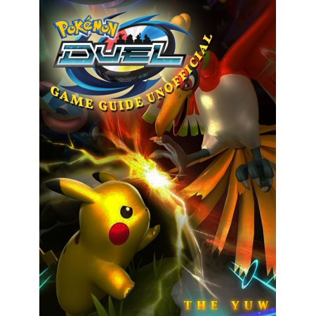 Pokemon Duel Game Guide Unofficial - eBook