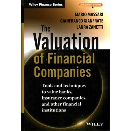 The Valuation of Financial Companies: Tools and Techniques to Value Banks, Insurance Companies, and Other Financial Institutions