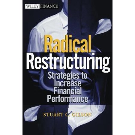 Radical Restructuring: Strategies to Increase Financial Performance