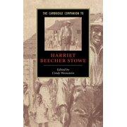 Cambridge Companions to Literature: The Cambridge Companion to Harriet Beecher Stowe (Hardcover)
