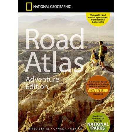 - National Geographic Road Atlas: United States, Canada, Mexico: Adventure Edition: Road Atlas: Adventure Edition [united States, Canada, Mexico] - Folded Map