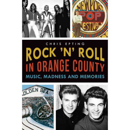 Rock N Roll In Orange County  Music  Madness And Memories