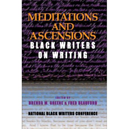 Meditations and Ascension: Black Writers on Writing