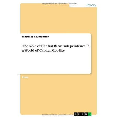 The Role Of Central Bank Independence In A World Of Capital Mobility