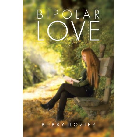 Bipolar Love : Inspirational Poems about Love, Bipolar, and
