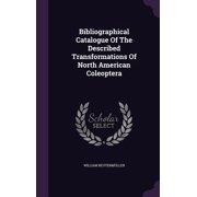 Bibliographical Catalogue of the Described Transformations of North American Coleoptera