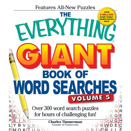 The Everything Giant Book of Word Searches, Volume V : Over 300 word search puzzles for hours of challenging fun!