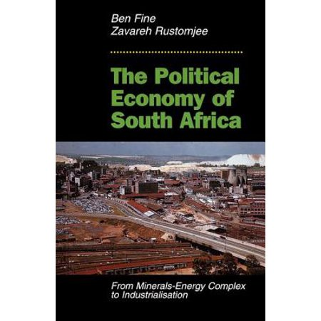 Ben Fine (The Political Economy of South Africa : From Minerals-Energy Complex to Industrialisation)
