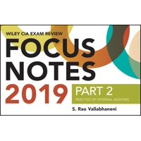 Wiley CIA Exam Review 2019 Focus Notes, Part 2 : Practice of Internal Auditing (Wiley CIA Exam Review Series)