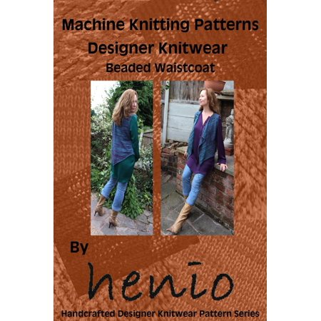 Machine Knitting Pattern: Designer Knitwear: Beaded Waistcoat - eBook ()