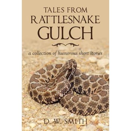 Tales from Rattlesnake Gulch : A Collection of Humorous Short Stories