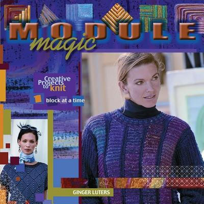 Module Magic: Creative Projects to knit 1 block at a time