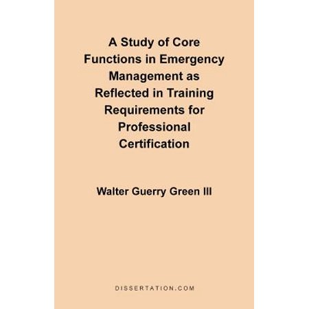 Core Management Training (A Study of Core Functions in Emergency Management as Reflected in Training Requirements for Professional)