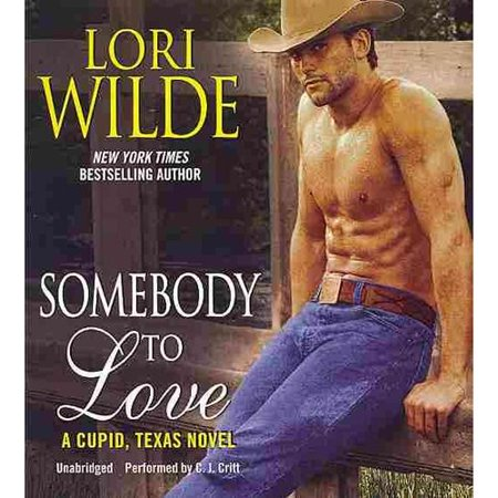 Somebody To Love By Lori Wilde Unabridged 2013 Cd Isbn  9781482990065