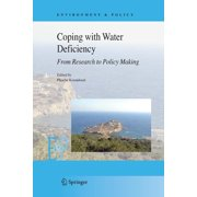 Environment & Policy: Coping with Water Deficiency : From Research to Policymaking (Series #48) (Paperback)