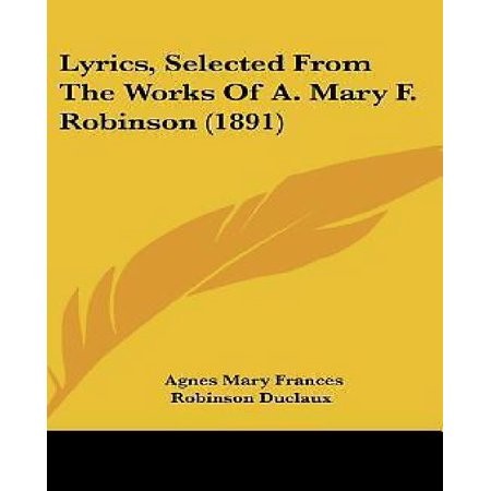 Lyrics, Selected from the Works of A. Mary F. Robinson (1891) for $<!---->