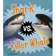 Animal Rivals: Shark vs. Killer Whale (Hardcover)