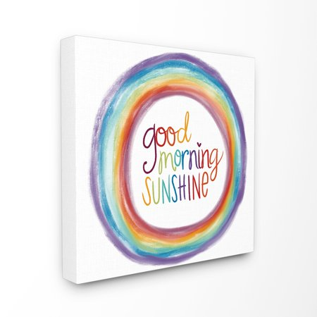 The Kids Room by Stupell Good Morning Sunshine Rainbow Stretched Canvas Wall Art, 17 x 1.5 x 17