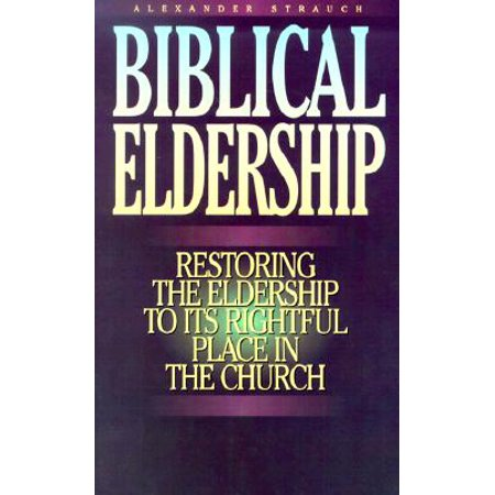 Canada Booklet (Biblical Eldership Booklet : Restoring Eldership to Rightful Place in)