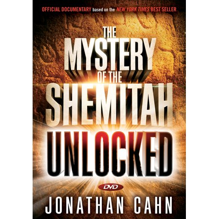 The Mystery of the Shemitah Unlocked : The 3,000-Year-Old Mystery That Holds the Secret of America's Future, the World's Future, and Your