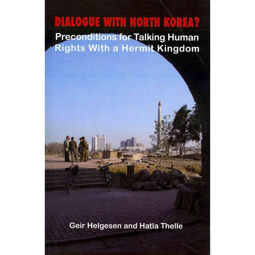 Dialogue With North Korea?: Preconditions for Talking Human Rights With the Hermit Kingdom