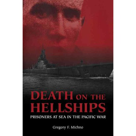 Death on the Hellships: Prisoners at Sea in the Pacific War