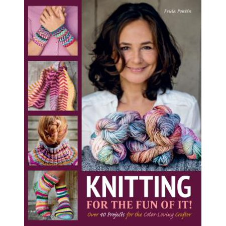 Knitting for the Fun of It : Over 40 Projects for the Color-Loving (Best Makeup For 40 And Over)
