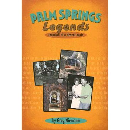 Palm Springs Legends : Creation of a Desert (Desert Hills Palm Springs)