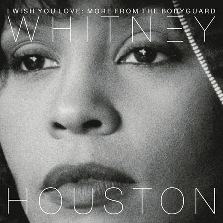 Whitney Houston - I Wish You Love: More from the Bodyguard -