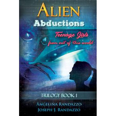 Alien Abductions Teenage Girls: From Out of This World - eBook