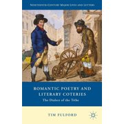 Nineteenth-Century Major Lives and Letters: Romantic Poetry and Literary Coteries: The Dialect of the Tribe (Hardcover)