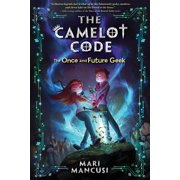 The Camelot Code, Book #1: The Once and Future Geek - eBook
