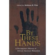 By These Hands : A Documentary History of African American Humanism