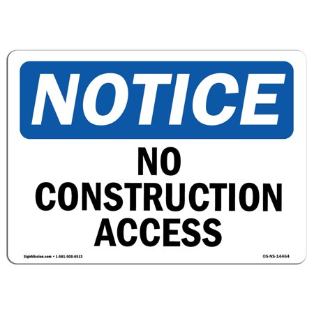 OSHA Notice Sign - No Construction Access | Choose from: Aluminum, Rigid Plastic or Vinyl Label Decal | Protect Your Business, Construction Site, Warehouse & Shop Area |  Made in the USA ()
